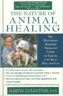 The Nature of Animal Healing: The Path to Your Pet's Health, Happiness, and Longevity (Paperback)