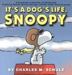 It's a Dog's Life, Snoopy (Paperback)