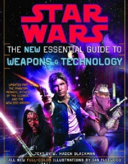 Star Wars The New Essential Guide To Weapons And Technology: Revised Edition (Paperback)