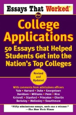 Essays That Worked for College Applications: 50 Essays That Helped Students Get into the Nation's Top Colleges (Paperback)