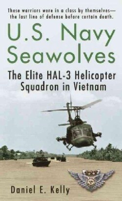 U.S. Navy Seawolves: The Elite Hal-3 Helicopter Squadron in Vietnam (Paperback)