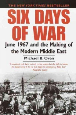 Six Days of War: June 1967 and the Making of the Modern Middle East (Paperback)
