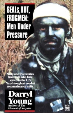 Seals, Udt, Frogmen: Men Under Pressure (Paperback)