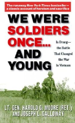 We Were Soldiers Once...and Young: Ia Drang - The Battle That Changed the War in Vietnam (Paperback)