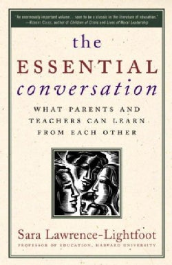 The Essential Conversation: What Parents and Teachers Can Learn from Each Other (Paperback)