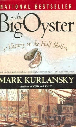 The Big Oyster: History on the Half Shell (Paperback)