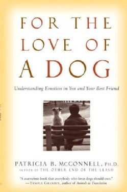 For the Love of a Dog: Understanding Emotion in You and Your Best Friend (Paperback)
