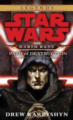 Star Wars Darth Bane Path of Destruction: A Novel of the Old Republic (Paperback)