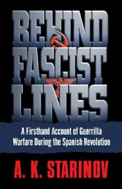 Behind Fascist Lines: A Firsthand Account of Guerrilla Warfare During the Spanish Revolution (Paperback)