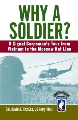 Why A Soldier?: A Signal Corpsman's Tour From Vietnam To The Moscow Hot Line (Paperback)