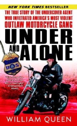 Under And Alone: The True Story of the Undercover Agent Who Infiltrated America's Most Violent Outlaw Motorcycle ... (Paperback)