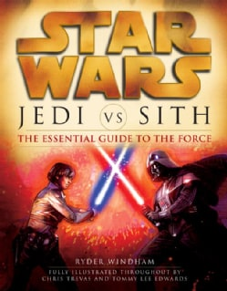 Jedi Vs. Sith: The Essential Guide to the Force (Paperback)