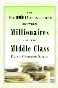 The Top Ten Distinctions Between Millionaires and the Middle Class (Hardcover)