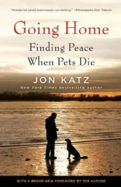 Going Home: Finding Peace When Pets Die (Paperback)