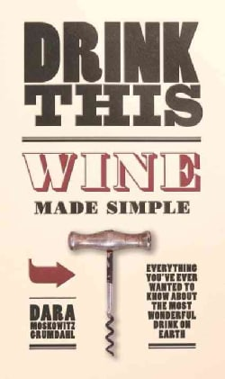 Drink This: Wine Made Simple (Hardcover)
