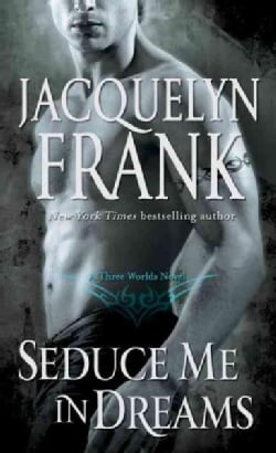 Seduce Me in Dreams: A Three Worlds Novel (Paperback)