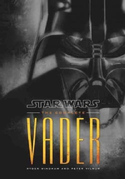 Star Wars: The Complete Vader (Hardcover)