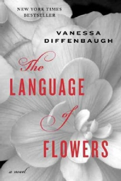 The Language of Flowers: A Novel (Hardcover)