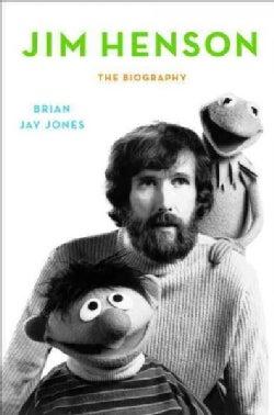 Jim Henson: The Biography (Hardcover)
