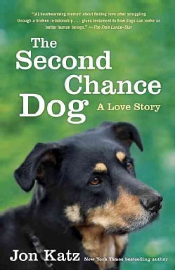 The Second-chance Dog: A Love Story (Paperback)