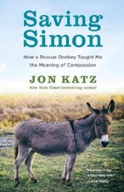 Saving Simon: How a Rescue Donkey Taught Me the Meaning of Compassion (Paperback)