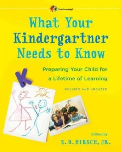 What Your Kindergartner Needs to Know: Preparing Your Child for a Lifetime of Learning (Paperback)