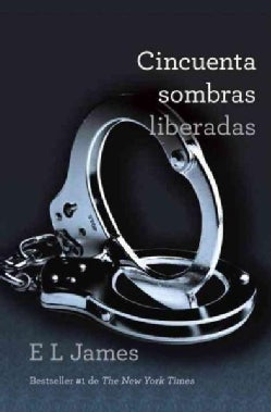 Cincuenta sombras liberadas / Fifty Shades Freed (Paperback)