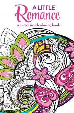 A Little Romance: A Purse-Sized Coloring Book (Paperback)