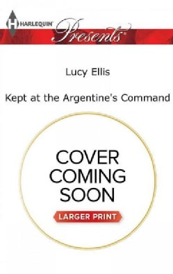 Kept at the Argentine's Command (Paperback)