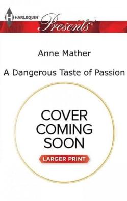 A Dangerous Taste of Passion (Paperback)