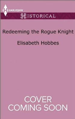 Redeeming the Rogue Knight (Paperback)