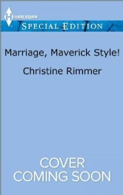 Marriage, Maverick Style! (Paperback)