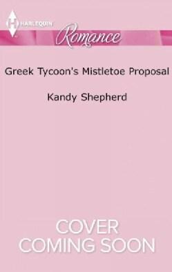 Greek Tycoon's Mistletoe Proposal (Paperback)