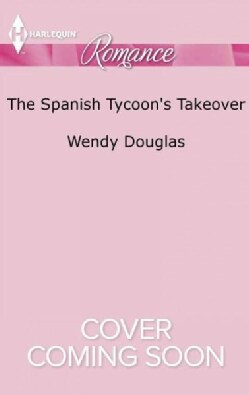 The Spanish Tycoon's Takeover (Paperback)