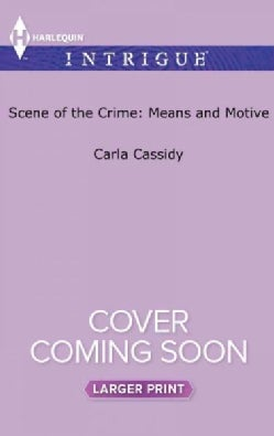 Scene of the Crime: Means and Motive (Paperback)
