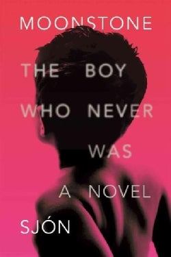 Moonstone: The Boy Who Never Was (Hardcover)