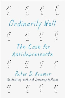 Ordinarily Well: The Case for Antidepressants (Hardcover)