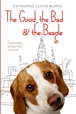 The Good, the Bad, & the Beagle (Hardcover)