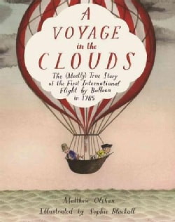 A Voyage in the Clouds: The (Mostly) True Story of the First International Flight by Balloon in 1785 (Hardcover)