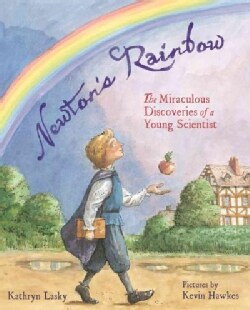 Newton's Rainbow: The Revolutionary Discoveries of a Young Scientist (Hardcover)