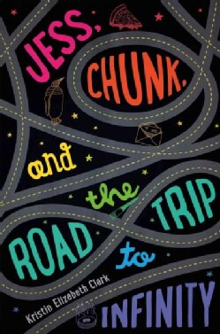 Jess, Chunk, and the Road Trip to Infinity (Hardcover)