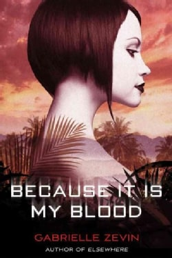 Because It Is My Blood (Hardcover)