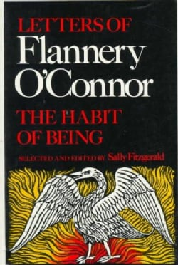 The Habit of Being: Letters of Flannery O'Connor (Paperback)