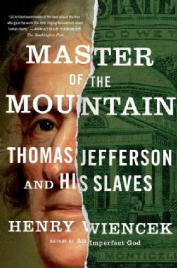 Master of the Mountain: Thomas Jefferson and His Slaves (Paperback)