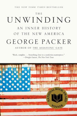 The Unwinding: An Inner History of the New America (Paperback)