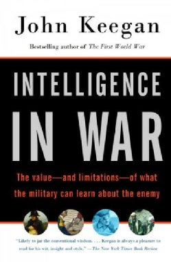 Intelligence in War: The Value - and Limitations - of What the Military Can Learn About the Enemy (Paperback)