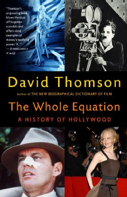 The Whole Equation: A History Of Hollywood (Paperback)