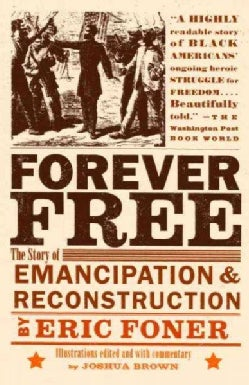 Forever Free: The Story of Emancipation And Reconstruction (Paperback)
