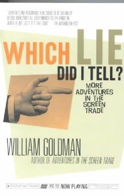 Which Lie Did I Tell?: More Adventures in the Screen Trade (Paperback)