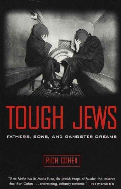 Tough Jews: Fathers, Sons, and Gangster Dreams (Paperback)